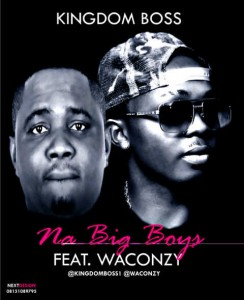 Kingdom-Boss-Ft-Waconzy-Na-Big-Boys-Artwork